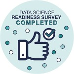 """a badge reading """"Data Science Readiness Survey Completed"""" and showing a thumbs up"""