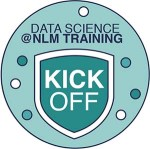 "badge reading ""Data Science @NLM Training Kickoff"""